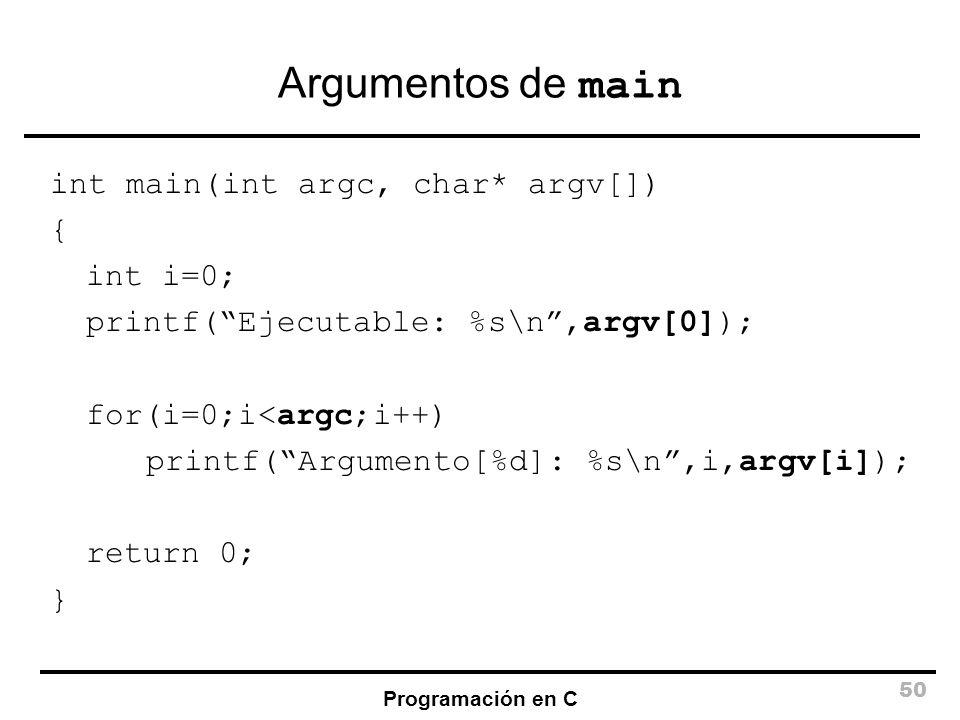 Argumentos de main int main(int argc, char* argv[]) { int i=0;